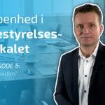 Åbenhed i bestyrelseslokalet episode 6: Ny viden